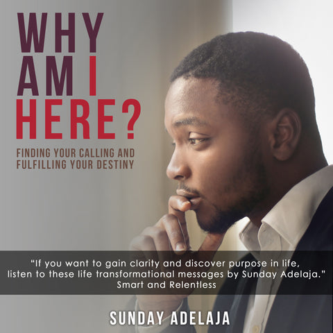 Why Am I here? by Sunday Adelaja