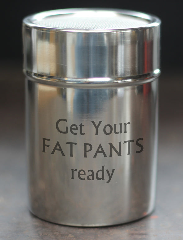 Get Your Fat Pants Ready Chocolate Shaker - PersonalisedGoodies.co.uk