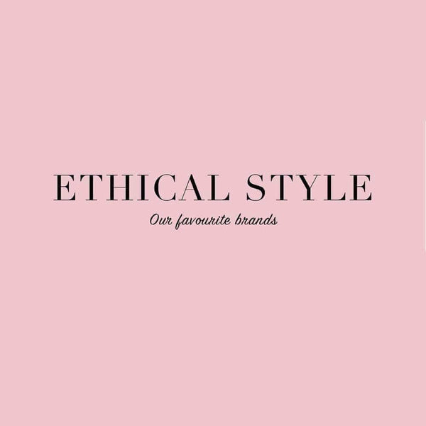 Ethical Style - Our Favourite Brands