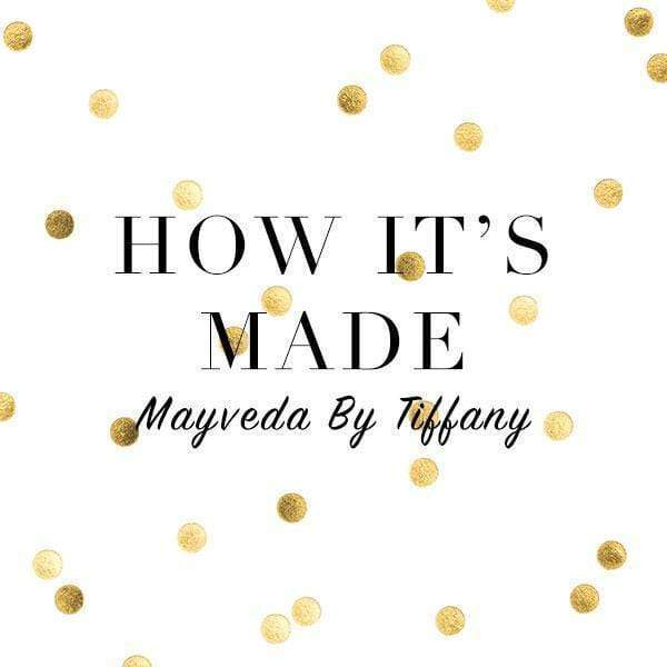 HOW IT IS MADE x MAYVEDA BY TIFFANY