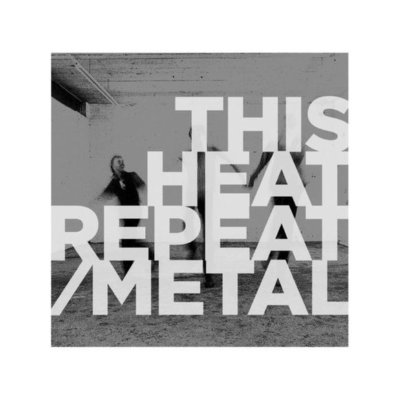 This Heat - Repeat/Metal LP - MeMe Antenna