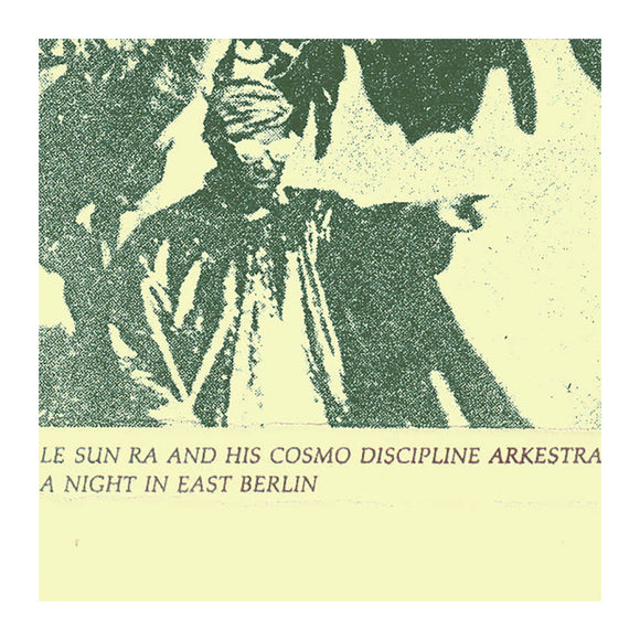 Le Sun Ra And His Cosmo Discipline Arkestra - Night In East Berlin 1986 Cassette - MeMe Antenna