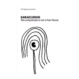 Baraclough - The Lampshade Is Not A Past Tense Cassette - MeMe Antenna