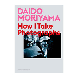 Daido Moriyama - How I Take Photographs - MeMe Antenna