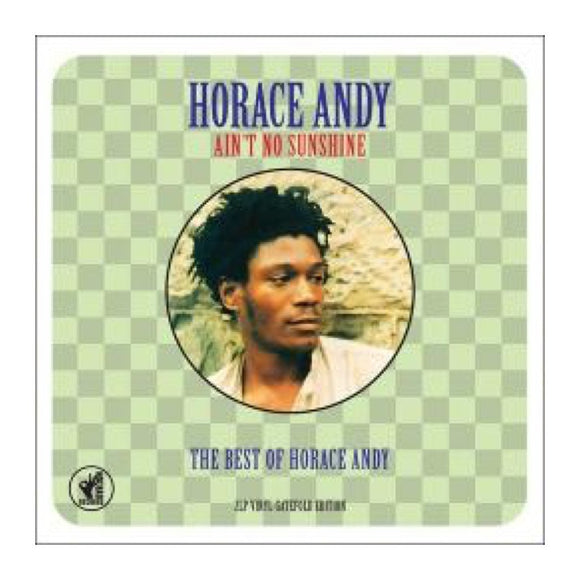 Horace Andy - Ain't No Sunshine - The Best of Horace Andy DLP - MeMe Antenna