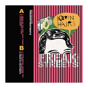 Kevin Hairs - Freak In The Streets Cassette - MeMe Antenna