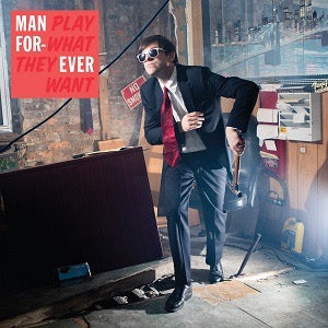 Man Forever - Play What They Want LP - MeMe Antenna