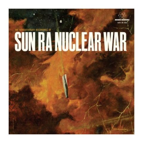 "Sun Ra - Nuclear War: The B-Side Songs - Nuclear War / Outer Reach Intense Energy 10"" - MeMe Antenna"