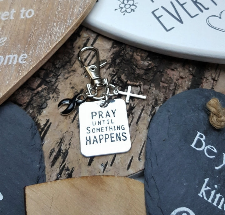 BL-3 Melanoma Awareness Narcolepsy Pray Until Something Happens Keychain For Men/Women