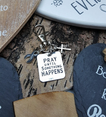 GR-3 Brain Cancer Brain Tumor BPD Disorder Awareness Pray Until Something Happens Keychain