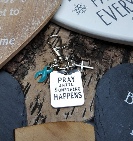 TE-3 Tourettes Cervical Cancer Ovarian Cancer PCOS Awareness Pray Until Something Happens Keychain