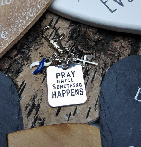 BLW-6 ALS Awareness Colon Cancer Survivor Pray Until Something Happens Keychain For Men/Women