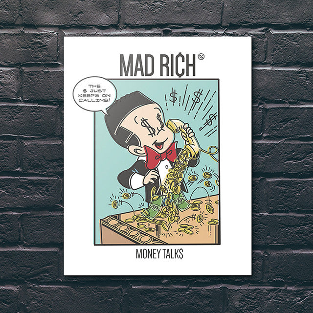 Mad Rich: Money Talks - Mounted Canvas