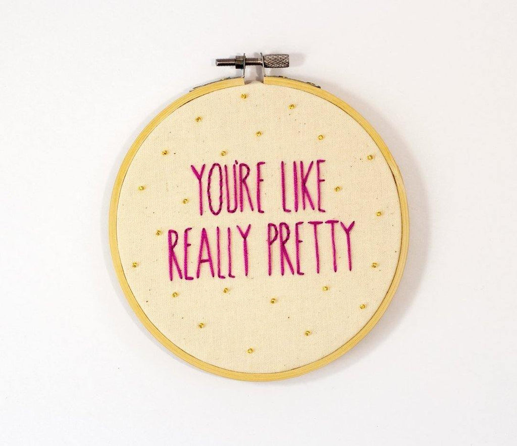 You're Like Really Pretty Mean Girls Embroidery Hoop | The Femme Bohemian