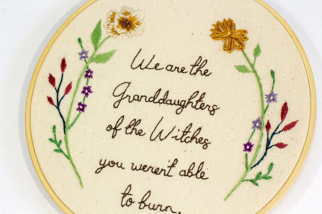 We Are The Grand Daughters Embroidery | The Femme Bohemian