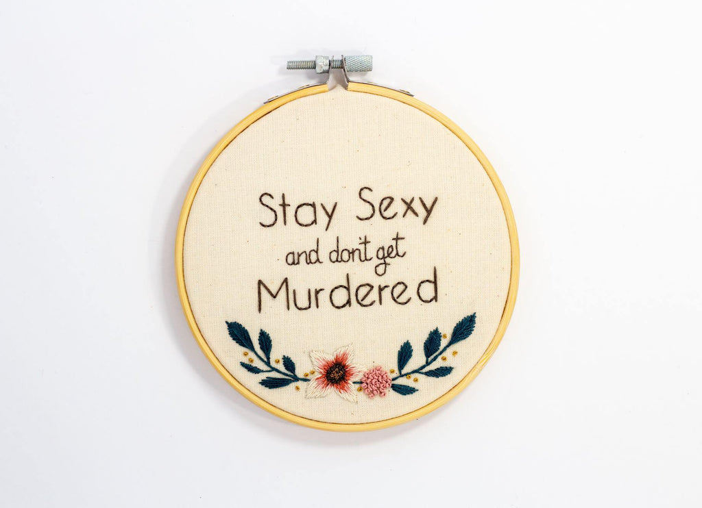 stay sexy and don't get murdered front