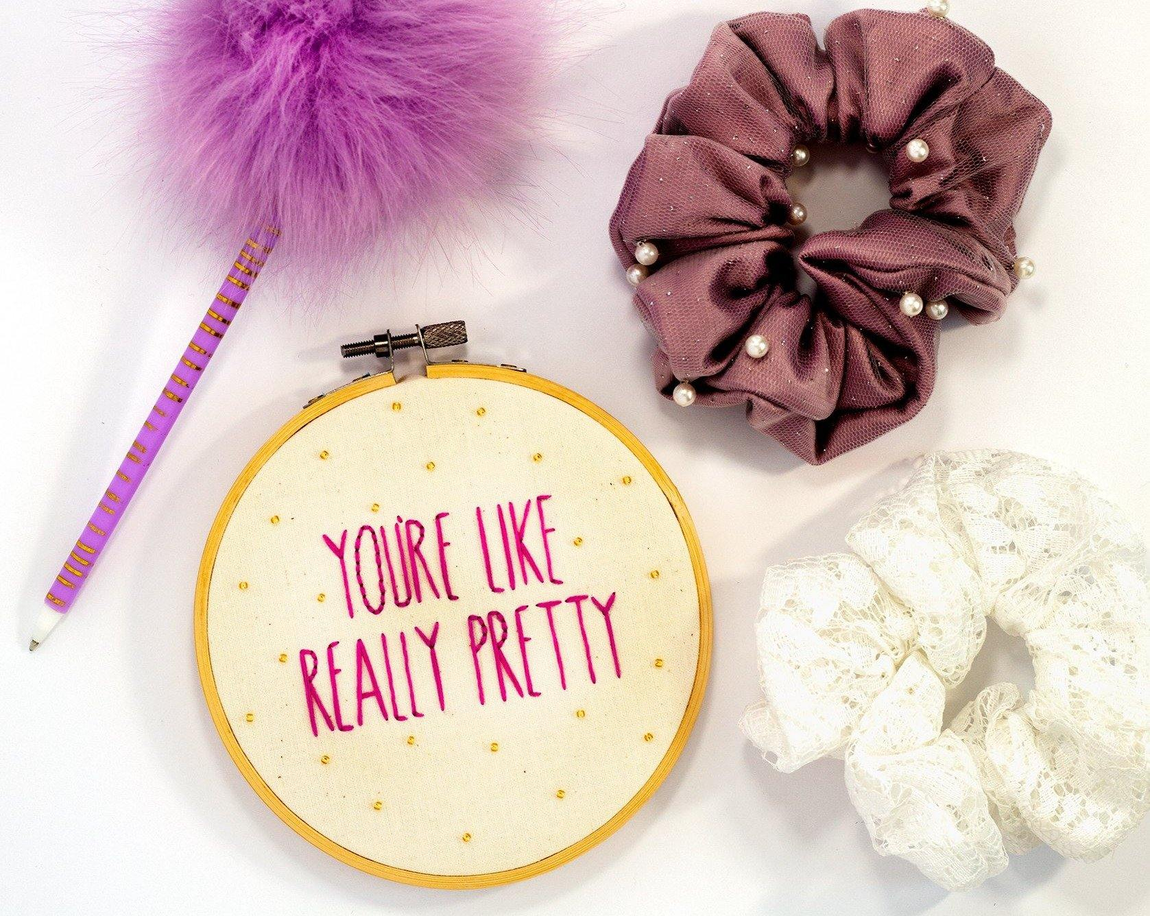 You're Like Really Pretty Mean Girls Embroidery Hoop | The Femme Bohemian - The Femme Bohemian