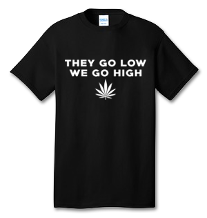 They Go Low We Go High 100% Cotton Tee Shirt #D002