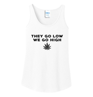 They Go Low We Go High Ladies Tank Top #D002