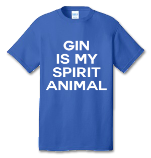 Gin Is My Spirit Animal 100% Cotton Tee Shirt #E002