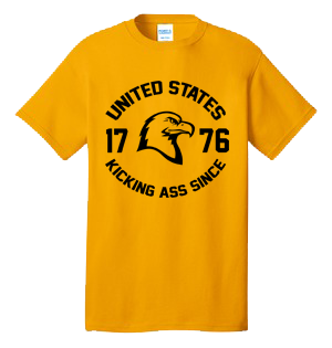United States Kicking Ass Since 1776 100% Cotton Tee Shirt #G001