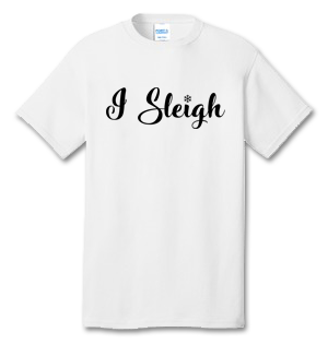 I SLEIGH 100% Cotton Tee Shirt #I002