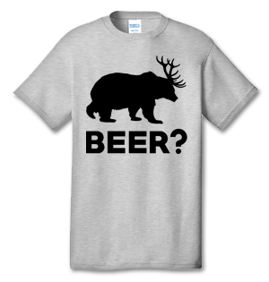 Bear Deer BEER? 100% Cotton Tee Shirt #K001