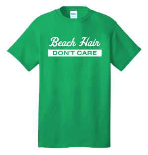 Beach Hair Don't Care 100% Cotton Tee Shirt #O001