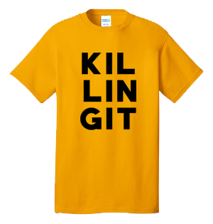 KILLING IT 100% Cotton Tee Shirt #O002