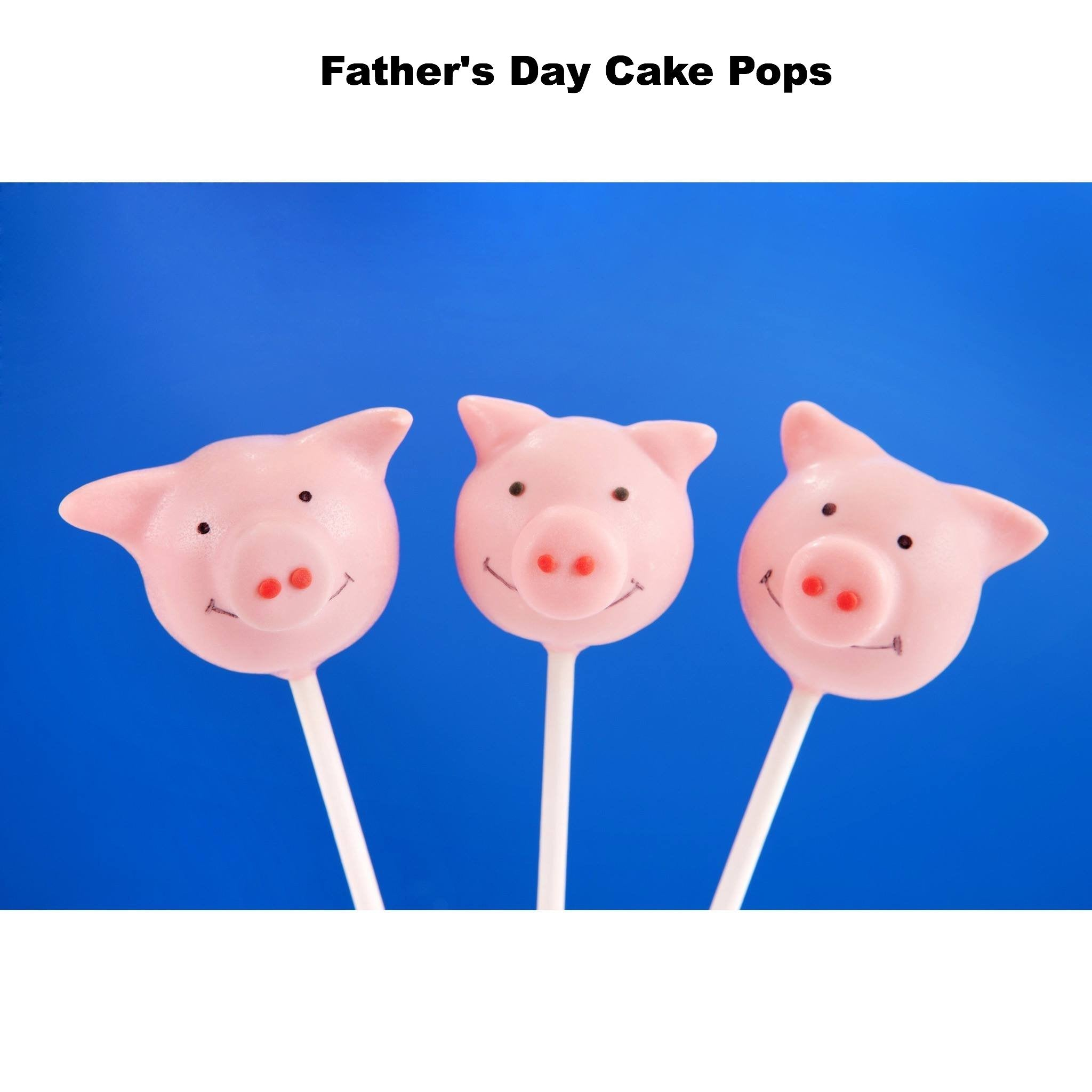 Father's Day Piggy Cake Pops - Cake Pops Parties