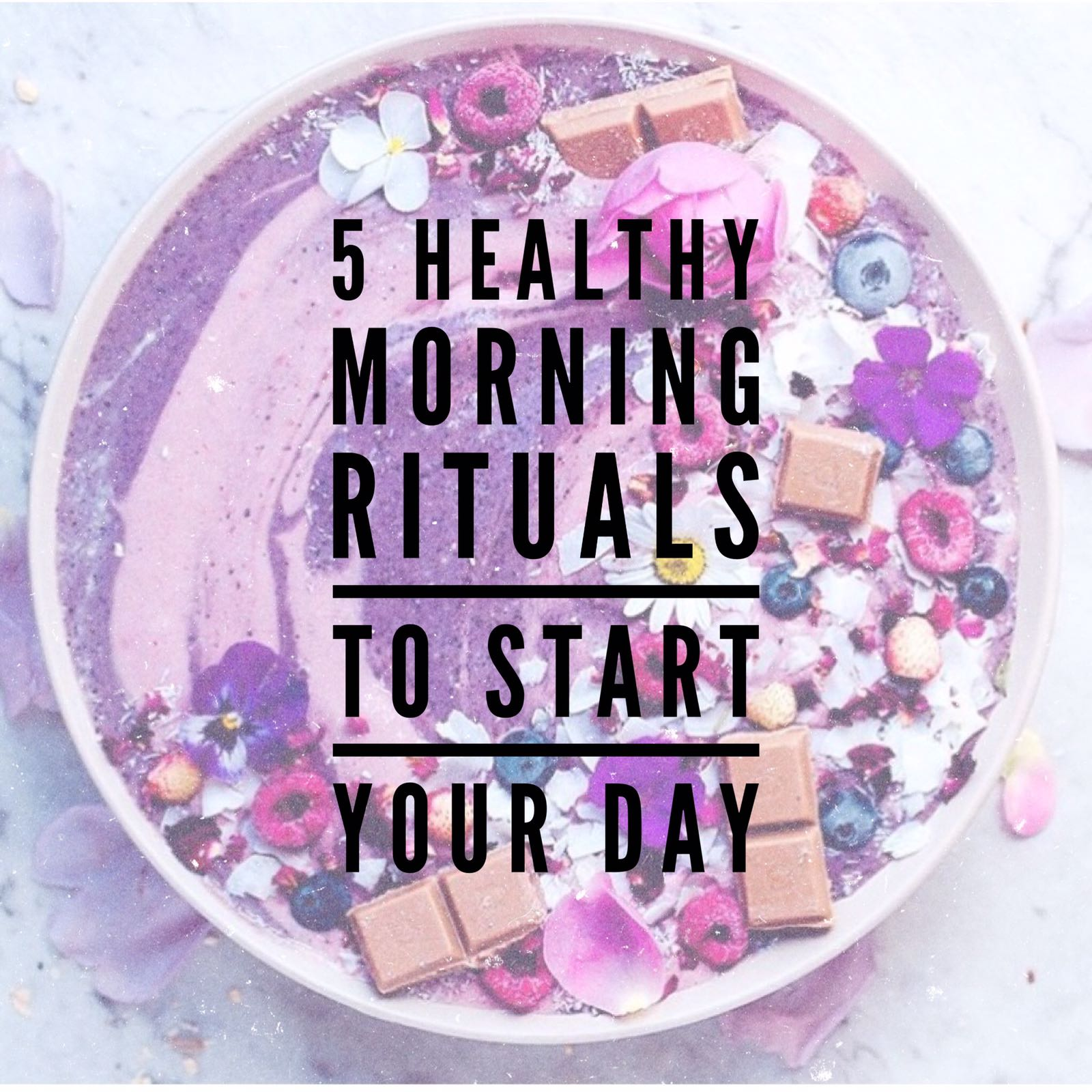 5 HEALTHY MORNING RITUALS TO START YOUR DAY