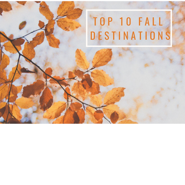 Top 10 Fall Destinations