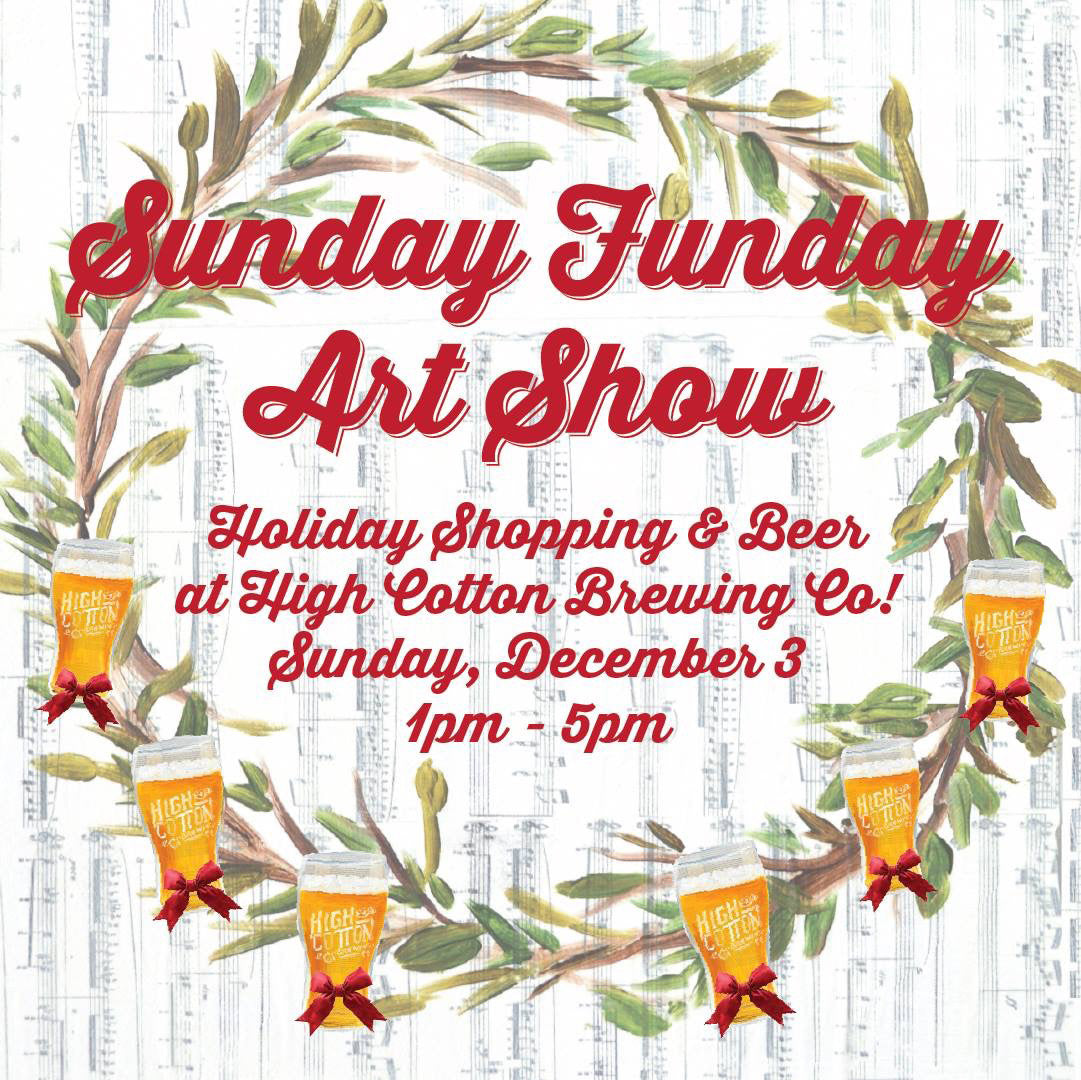 ShopMucho is 1 of 14 vendors at High Cotton Sunday Funday Event on December 3 from 1-5