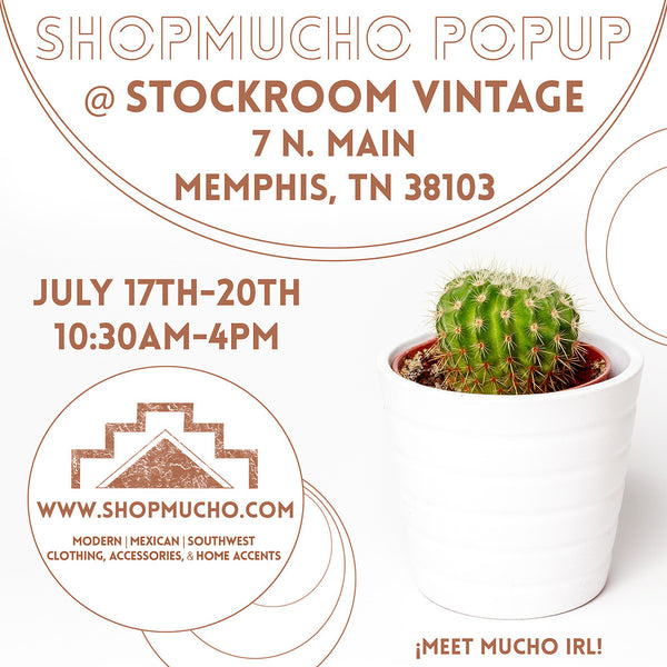 ShopMucho Popup shop July 17-20 in Memphis TN