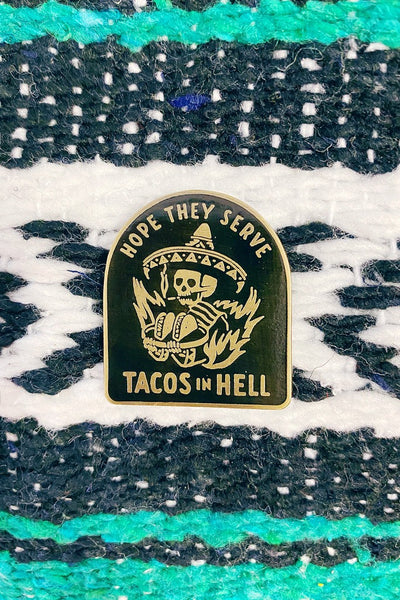 ShopMucho Hope They Serve Tacos In Hell Enamel Pin