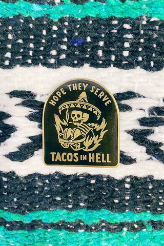 ShopMucho Hope They Serve Tacos In Hell Pin