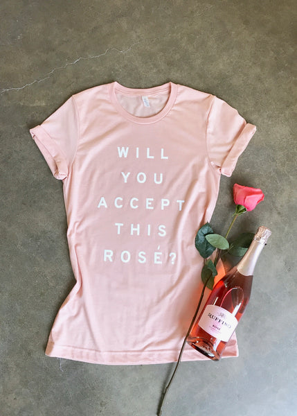 Will You Accept This Rosè Tee?