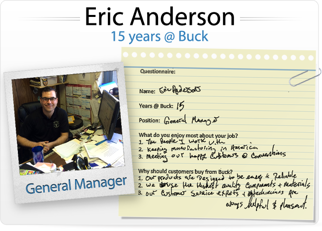 Eric Anderson (15 years @ Buck, General Manager)