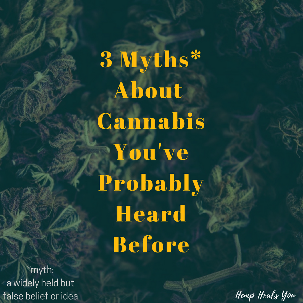 3 Myths About Cannabis You've Probably Heard Before