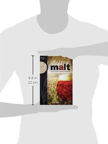 Malt: A Practical Guide from Field to Brewhouse (Brewing Elements) - Home Brew Depot LA