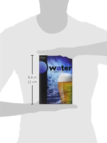Water: A Comprehensive Guide for Brewers (Brewing Elements) - Home Brew Depot LA