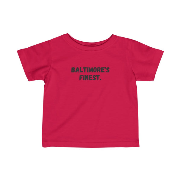 Baltimore's Finest Infant Tee