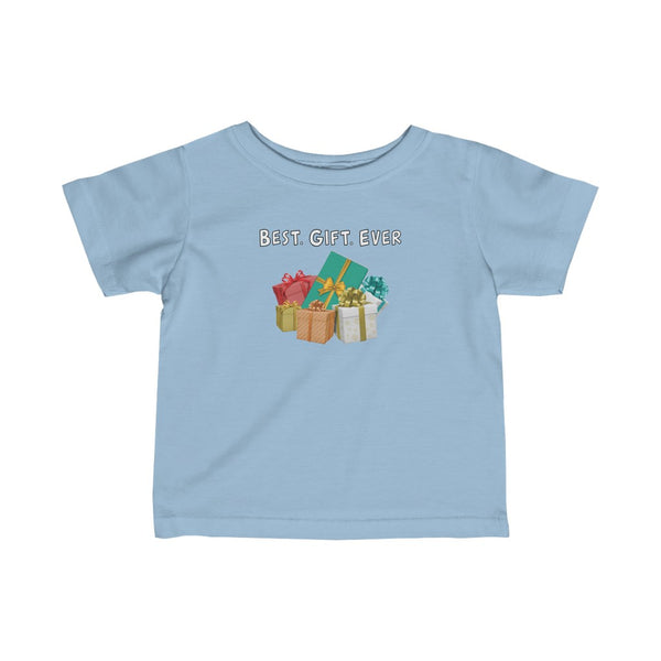 Best Gift Ever Infant Tee