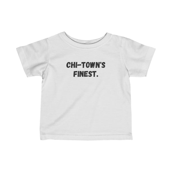 Chi-Town's Finest Infant Tee