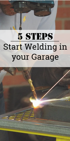 5 Steps to Start Welding in your Garage