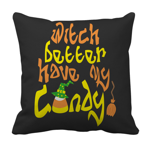 Witch Better Have My Candy!