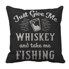 Just Give Me Whiskey and Take Me Fishing