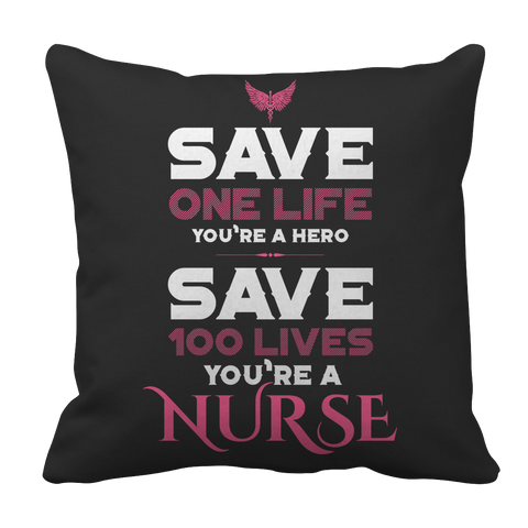 Save One Life You're a Hero - Save 100 Lives You're a Nurse