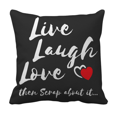 Live Laugh Love - Then Scrap About It...