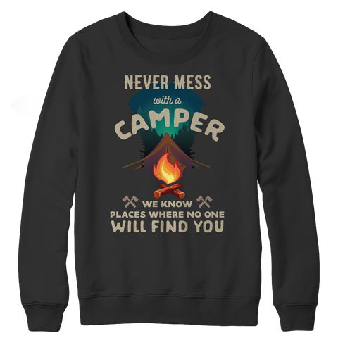 Never Mess with a Camper - We Know Places Where No One Will Find You